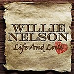Willie Nelson Life And Love
