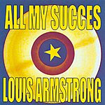 Louis Armstrong All My Succes