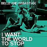 Belle & Sebastian I Want The World To Stop