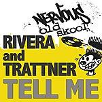 Rivera & Trattner Tell Me
