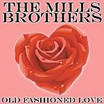 The Mills Brothers Old Fashioned Love