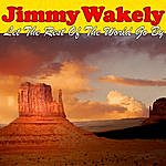 Jimmy Wakely Let The Rest Of The World Go By