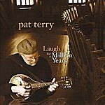 Pat Terry Laugh For A Million Years