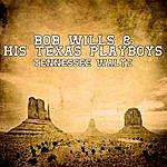 Bob Wills & His Texas Playboys Tennessee Waltz