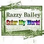 Razzy Bailey Color My World