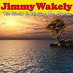 Jimmy Wakely The World Is Waiting For Sunrise