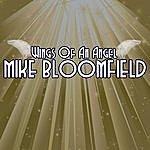 Michael Bloomfield Wings Of An Angel