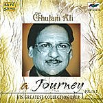 Ghulam Ali A Journey - Gulam Ali - Vol - 1 (Compilation)