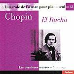 Abdel Rahman El Bacha Frédéric Chopin : Intégral De L'oeuvre Pour Piano Seul, Les Dernières Oeuvres, Vol. 3