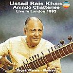 Rais Khan Rais Khan & Chatterjee - Live In London 1993 (Ragas, Marwa & Bharavi)