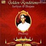 Pradeep Golden Renditions By Pradeep Aartiyan & Bhajans