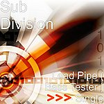 Sub-Division Lead Pipe ( Bass Tester ) - Single