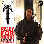 Sir T Ready For Whatever Featuring Young Sid - Single