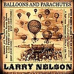 Larry Nelson Balloons And Parachutes