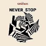Gonzales Never Stop (4-Track Maxi-Single)