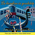 Paolo Birro Trio La Biondina In Gondoleta