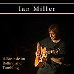 Ian Miller A Fantasie On Rolling And Tumbling