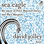 David Jolley Davies: Sea Eagle - Musgrave: Music For Horn And Piano