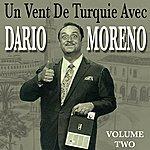 Dario Moreno Un Vent De Turquie Avec Dario Moreno Vol 2