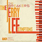 The Breakers The Jerry Lee Symptoms - Single