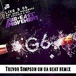 Far East Movement Like A G6 (Trevor Simpson On Da Beat Remix) (Feat. The Cataracs And Dev) - Single