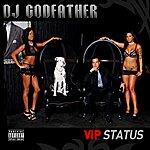 DJ Godfather Vip Status