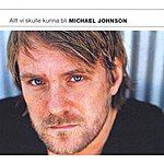 Michael Johnson Johnson, Michael: Allt VI Skulle Kunna Bli