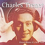 Charles Trenet Grand Mama It's New York