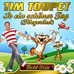 Tim Toupet So Ein Schöner Tag (Fliegerlied) (Gold-Mix)