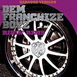 Dem Franchize Boyz Ridin' Rims (Karaoke Version)