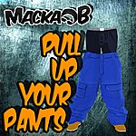 Macka B Pull Up Your Pants