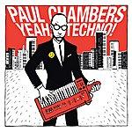 Paul Chambers Yeah, Techno!