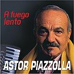 Astor Piazzolla A Fuego Lento