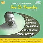 Swami Sukhabodhananda Art Of Parenting-A Wise Approach