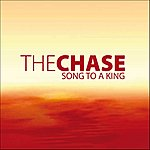 The Chase Song To A King