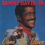 Sammy Davis, Jr. Come Sun Down
