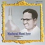 Madurai Mani Iyer Madurai Mani Iyer - Vocal (1)