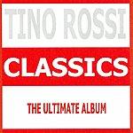 Tino Rossi Classics - Tino Rossi