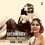 Concha Piquer Anthology, Vol. 2 [1940 - 1941]