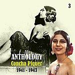 Concha Piquer Anthology, Vol. 3 [1941 - 1943]