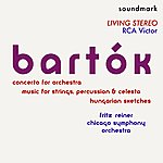 Fritz Reiner Bela Bartók - Concerto For Orchestra, Music For Strings, Percussion And Celesta, Hungarian Sketches - Rca Victor Living Stereo