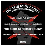 Slaine East Coast Avengers Present DC The MIDI Alien : Man Made Ways B/W The Right To Remain Violent
