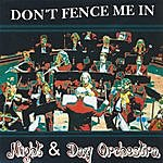 Night & Day Don't Fence Me In