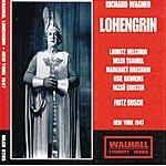 Metropolitan Opera Orchestra Richard Wagner: Lohengrin (New York 1947)