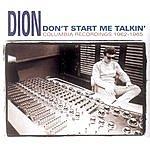 Dion Don't Start Me Talkin'