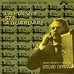 Stelvio Cipriani La Polizia Sta A Guardare (Original Motion Picture Soundtrack)