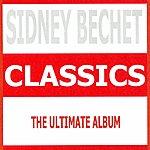 Sidney Bechet Classics - Sidney Bechet