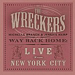 The Wreckers Stand Still, Look Pretty / Way Back Home: Live From New York City