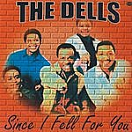The Dells Since I Fell For You