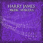 Harry James Music Makers